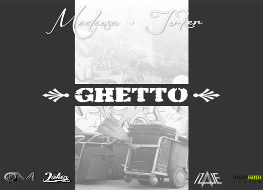 Joker feat. Medusa – Ghetto