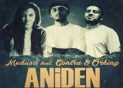 Medusa & Orking feat. Contra – Aniden