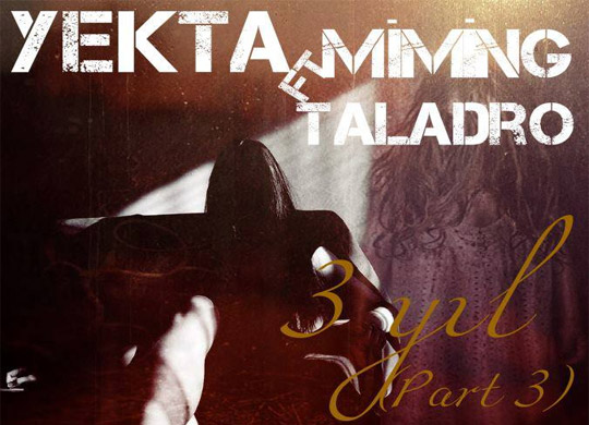 Yekta & Taladro & Miming – 3 Yıl (Part 3)